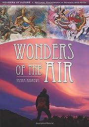 Wonders of the Air (Wonders of Nature:…