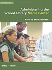 Administering the School Library Media…