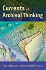 Image of the book Currents of Archival Thinking by the author