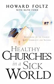 Healthy Churches in a Sick World por Howard…