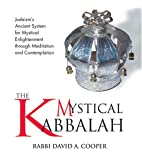 The Mystical Kabbalah by David A. Cooper