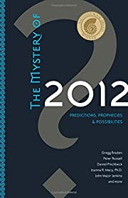 The Mystery Of 2012: Predictions,…