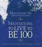 Meditations to Live to Be 100: Traditional…