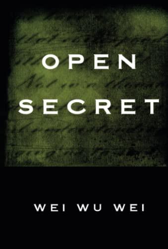 Open Secret, by Wei, Wei Wu