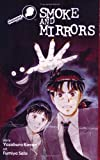 Smoke and mirrors / story by Yozaburo Kanari ; art by Fumiya Sato ; [English adaptation, Matt Varosky]