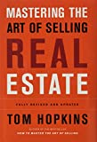 Mastering the art of selling real estate / Tom Hopkins