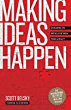 Making ideas happen : overcoming the obstacles between vision and reality / Scott Belsky