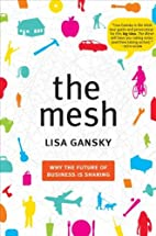 The mesh : why the future of business is…