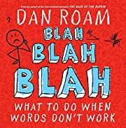 Blah Blah Blah: What To Do When Words Don't…