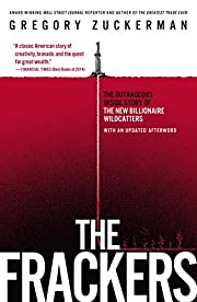 The Frackers: The Outrageous Inside Story of…