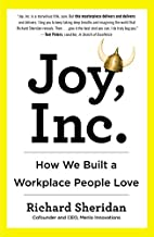 Joy, Inc.: How We Built a Workplace People…