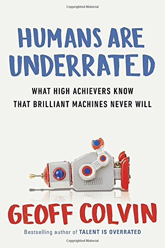 Humans Are Underrated: Proving Your Value in the Age of Brilliant Technology
