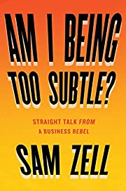 Am I Being Too Subtle?: Straight Talk From a…
