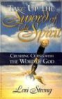 Take Up the Sword of the Spirit: Crushing…