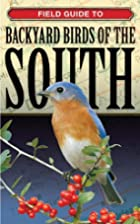Field Guide to Backyard Birds of the South…