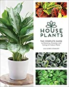 Houseplants: The Complete Guide to Choosing,…