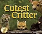The Cutest Critter (Wildlife Picture Books)…
