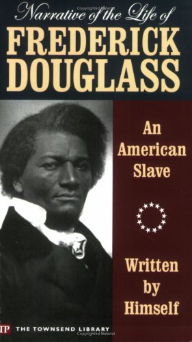 The Life of Frederick Douglass Slave Narrative of an American