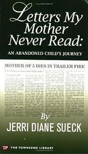 Letters My Mother Never Read de Jerri Diane…