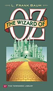 The Wizard of Oz (Townsend Library Edition)…