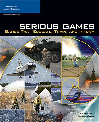 Book Cover: Serious Games: Games That Educate, Train, and Inform