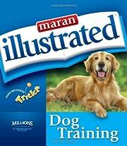 Maran Illustrated Dog Training – tekijä:…