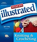 Maran Illustrated Knitting and Crocheting by…