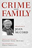 Crime and family : selected essays of Joan McCord / edited and with a foreword by Geoffrey Sayre-McCord ; with an introduction by David Farrington