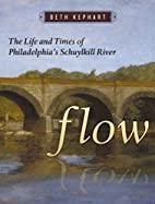 Flow: The Life and Times of Philadelphia's…