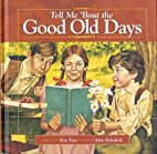 Tell Me 'Bout the Good Old Days by Ken Tate
