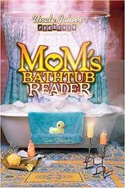 Uncle John's Presents Mom's Bathtub Reader…
