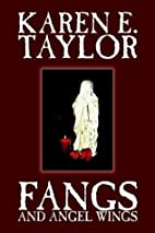 Fangs and Angel Wings by Karen E. Taylor