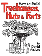How to Build Treehouses, Huts and Forts by…