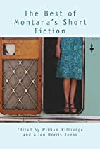 The Best of Montana's Short Fiction by…