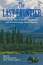 Last Frontier: Incredible Tales Of Survival,…