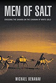 Men of Salt: Crossing the Sahara on the…