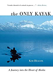 Only Kayak: A Journey Into The Heart Of…