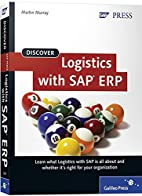 Discover Logistics with SAP ERP by Martin…