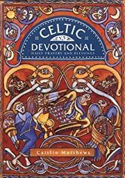 Celtic Devotional: Daily Prayers and…