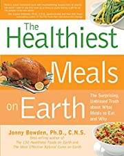 Healthiest Meals on Earth: The Surprising,…