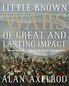 Little-Known Wars of Great and Lasting…