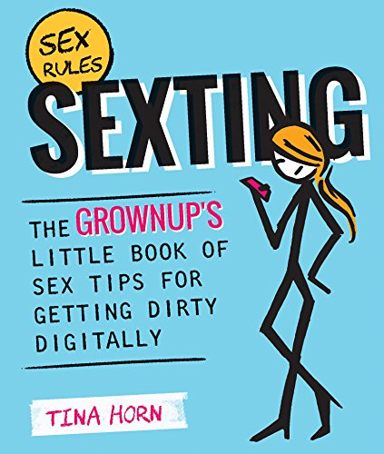 Image for Sexting: The Grownup's Little Book of Sex Tips for Getting Dirty Digitally
