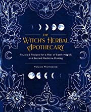 The Witch's Herbal Apothecary: Rituals…