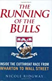The running of the bulls : inside the cutthroat race from Wharton to Wall Street / Nicole Ridgway