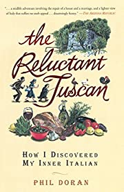 The Reluctant Tuscan: How I Discovered My…