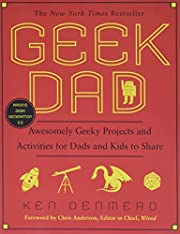 Geek Dad: Awesomely Geeky Projects and…