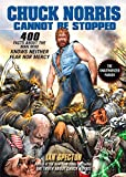 Chuck Norris cannot be stopped : 400 all-new facts about the man who knows neither fear nor mercy / Ian Spector