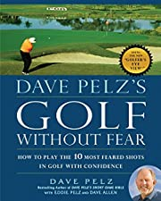 Dave Pelz's Golf without Fear: How to Play…