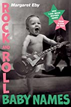 Rock and Roll Baby Names: Over 2,000…