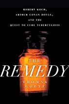 The Remedy: Robert Koch, Arthur Conan Doyle,…